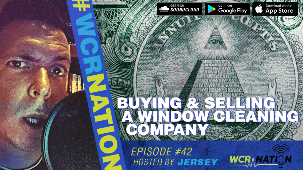 WCR Nation Episode 42 - Buying/Selling A Window Cleaning Business