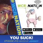 WCR Nation Episode 15 - You Suck!   The Window Cleaning Podcast