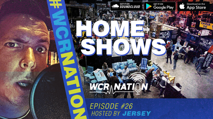 WCR Nation Episode 26 - Home Shows