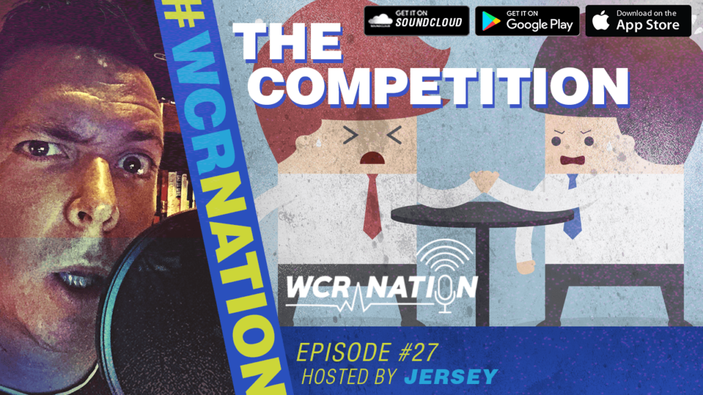 WCR Nation Episode 27 - Competition