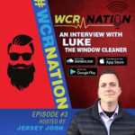 WCR Nation Episode 3 - Luke The Window Cleaner Interview | The Window Cleaning Podcast