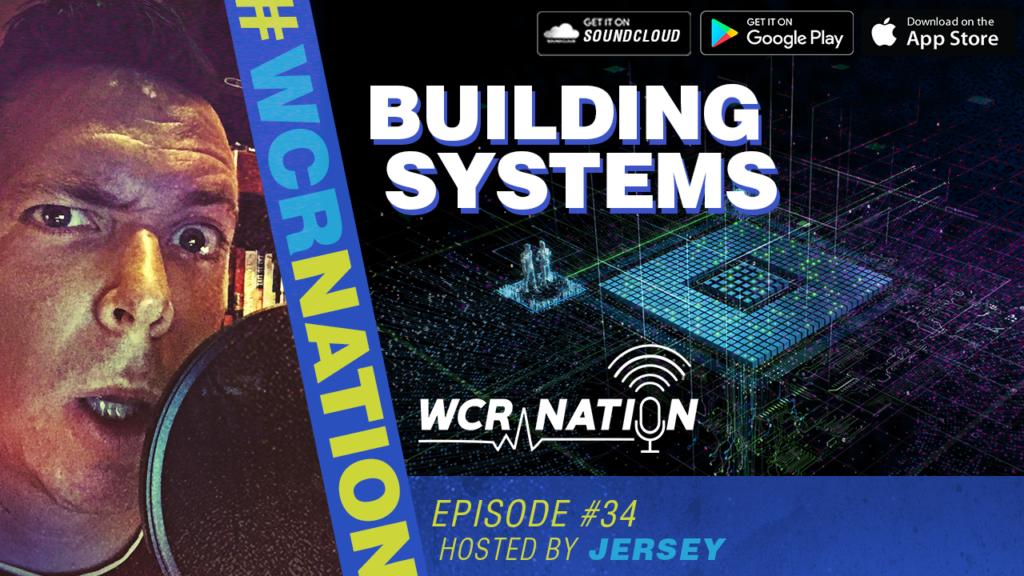 WCR Nation Episode 34 - Building Systems
