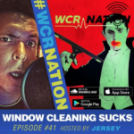 WCR Nation Episode 41 - Window Cleaning Sucks | The Window Cleaning Podcast