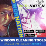 WCR Nation Episode 48 – Window Cleaning Tools | The Window Cleaning Podcast