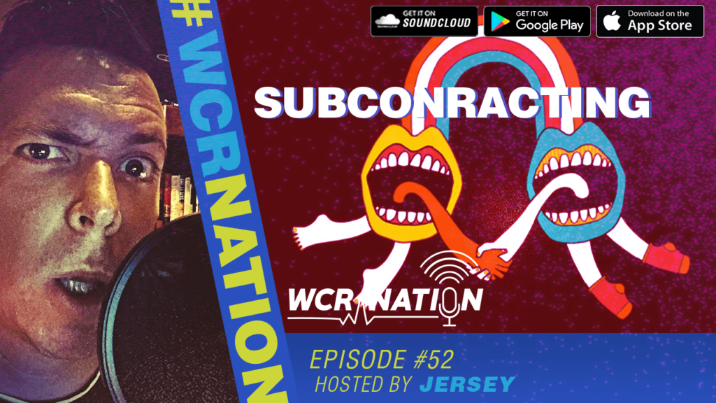 WCR Nation Episode 52 – Subcontracting