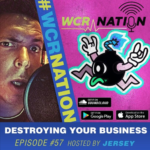 WCR Nation Episode 57 - Destroying Your Business | The Window Cleaning Podcast