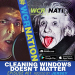 WCR Nation Episode 61 - It Doesn't Matter | The Window Cleaning Podcast