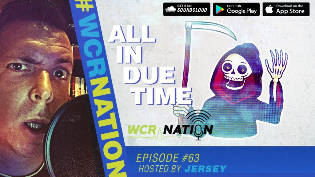 WCR Nation EP 63 | All In Due Time