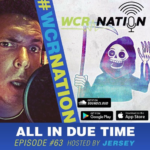 WCR Nation Episode 63 - All In Due Time | The Window Cleaning Podcast