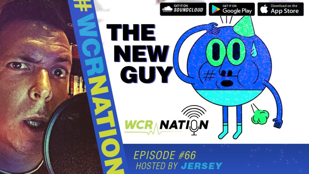 WCR Nation EP 66   The New Guy