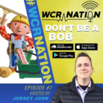 WCR Nation Episode 7 - Don't be a Bob | The Window Cleaning Podcast