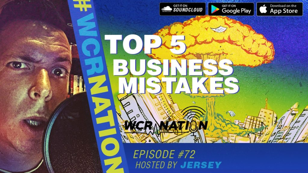 WCR Nation EP 72 | Top 5 Business Mistakes
