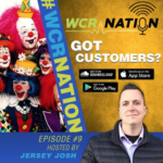 WCR Nation Episode 9 - Got Customers? | The Window Cleaning Podcast