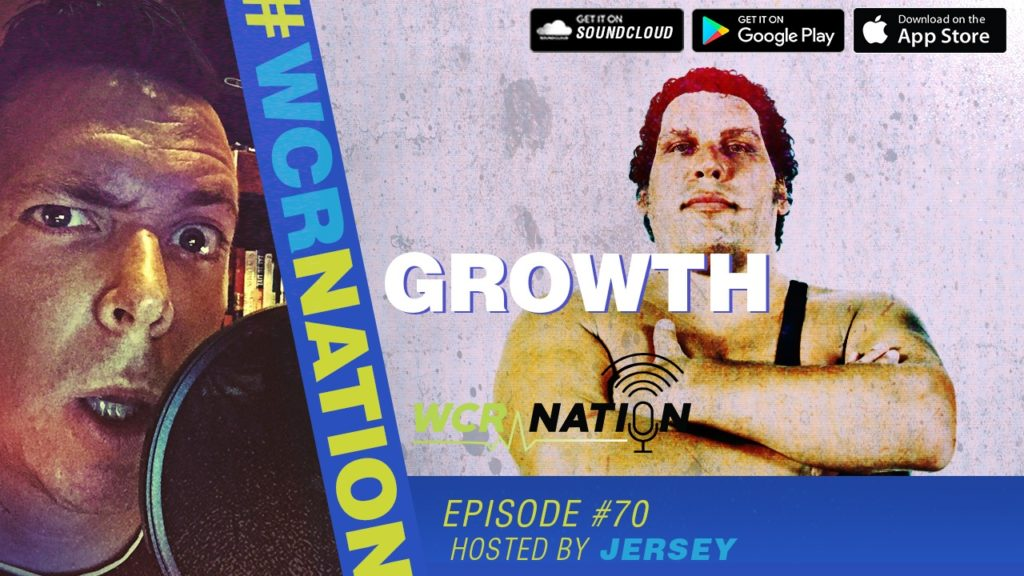 WCR Nation EP 70 | Growth