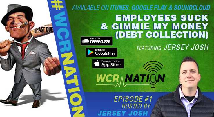 WCR Nation - Episode 2 - Employees Suck + Gimme My Money!