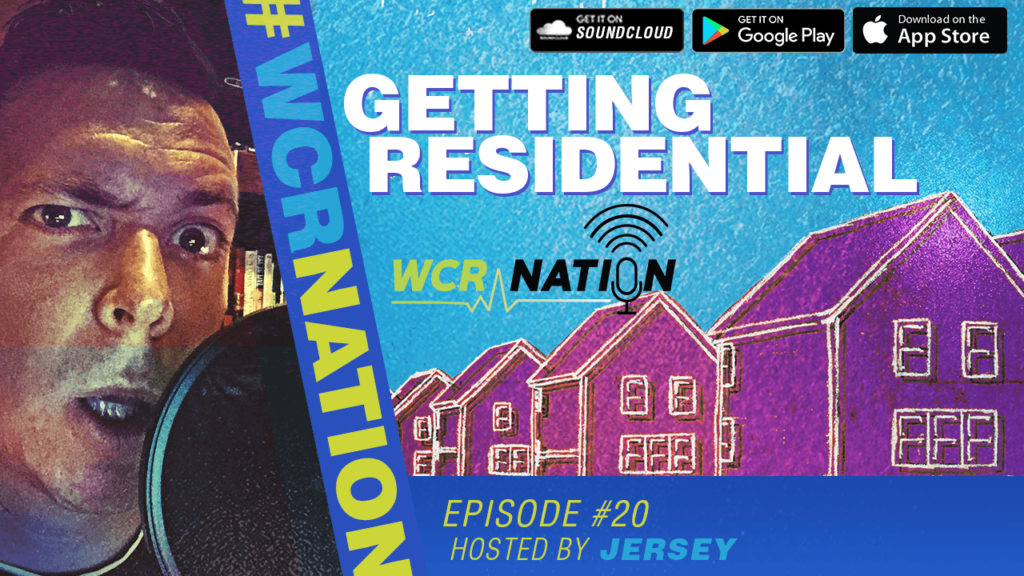 WCR Nation - Episode 20 - Residential