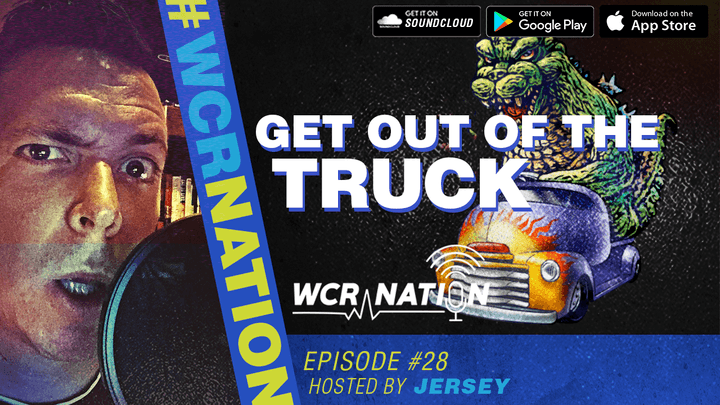 WCR Nation Episode 28 - Get out of the truck